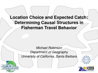 Location Choice and Expected Catch: Determining Causal Structures in  Fisherman Travel Behavior