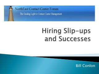 Hiring Slip-ups  and Successes