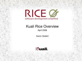 Kuali Rice Overview April 2008 Aaron Godert