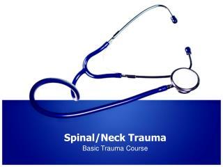Spinal/Neck Trauma
