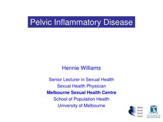Hennie Williams Senior Lecturer in Sexual Health Sexual Health Physician Melbourne Sexual Health Centre School of Popula