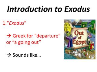 Introduction to Exodus