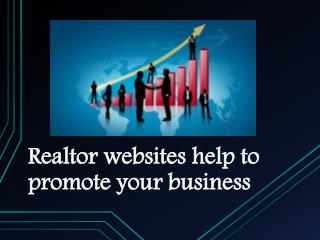 Realtor websites help to promote your business