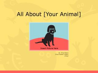 All About [Your Animal]