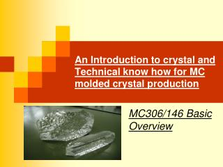 An Introduction to crystal and Technical know how for MC molded crystal production