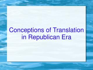 Conceptions of Translation in Republican Era