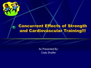 Concurrent Effects of Strength and Cardiovascular Training!!!