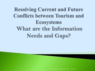 Resolving Current and Future Conflicts between Tourism and  Ecosystems What are the Information Needs and Gaps?