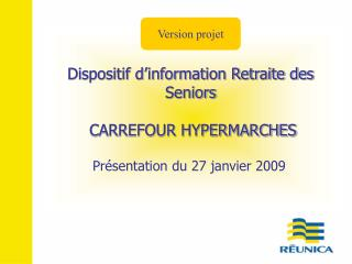 Dispositif d'information Retraite des Seniors  CARREFOUR HYPERMARCHES