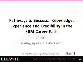 Pathways to Success:  Knowledge, Experience and Credibility in the ERM Career Path