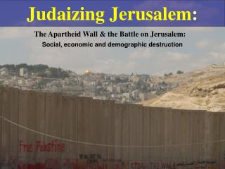 Judaizing Jerusalem :