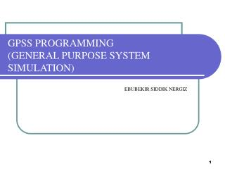 GPSS PROGRAMMING (GENERAL PURPOSE SYSTEM SIMULATION)