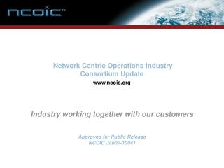 Network Centric Operations Industry  Consortium Update www.ncoic.org