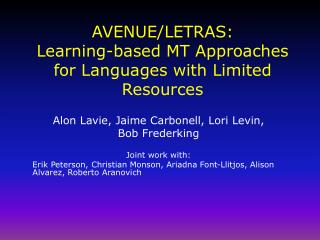 AVENUE/LETRAS: Learning-based MT Approaches for Languages with Limited Resources