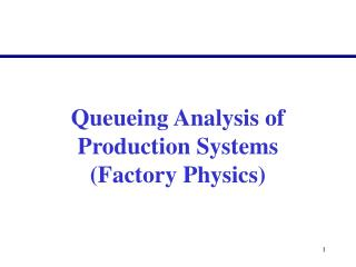 Queueing Analysis of  Production Systems (Factory Physics)