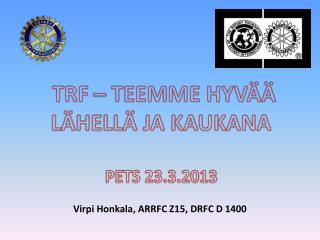 Virpi Honkala, ARRFC Z15, DRFC D 1400