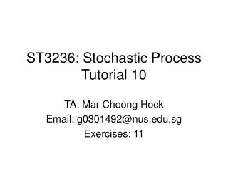 ST3236: Stochastic Process Tutorial 10