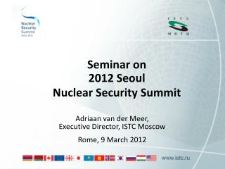 Seminar on 2012 Seoul  Nuclear Security Summit
