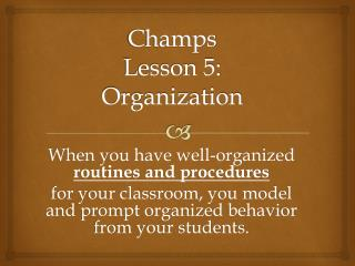 Champs Lesson 5:  Organization