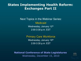 States Implementing Health Reform:  Exchanges Part II