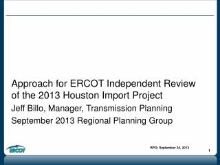 Approach for ERCOT Independent Review of the 2013 Houston Import Project