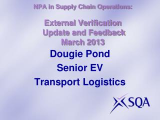 NPA in Supply Chain Operations: External Verification  Update and Feedback March 2013