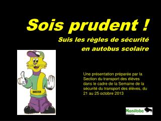 Sois prudent !