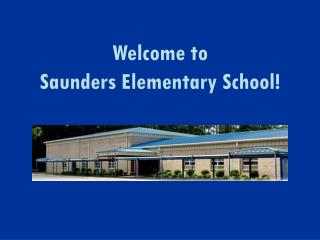 Welcome to  Saunders Elementary School!