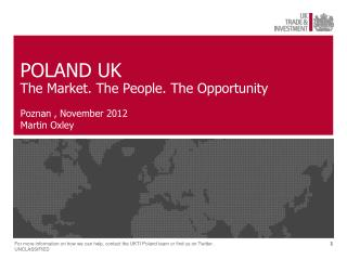 POLAND  UK The Market. The People.  The Opportunity