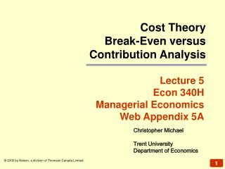 Cost Theory  Break-Even versus  Contribution Analysis
