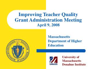 Improving Teacher Quality Grant Administration Meeting April 9, 2008