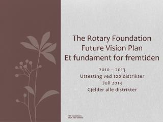 The Rotary Foundation Future Vision Plan Et fundament for fremtiden