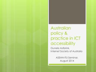 Australian policy & practice in ICT accessibility