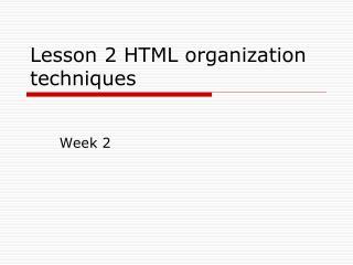 Lesson 2 HTML organization techniques