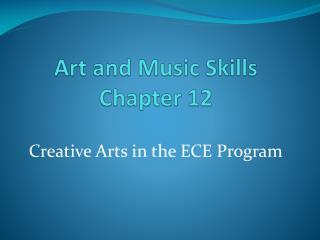 Art and Music Skills Chapter 12