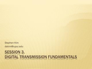 Session 3. Digital Transmission Fundamentals