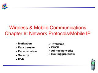 Wireless & Mobile Communications  Chapter 6: Network Protocols/Mobile IP