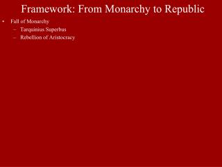 Framework: From Monarchy to Republic
