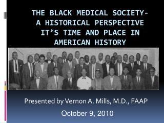 The Black Medical Society-  A Historical Perspective It s Time and Place in American History