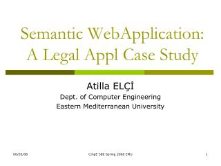 Semantic WebApplication: A Legal Appl Case Study