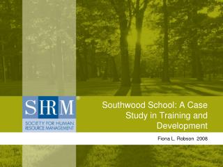 Southwood School: A Case Study in Training and Development