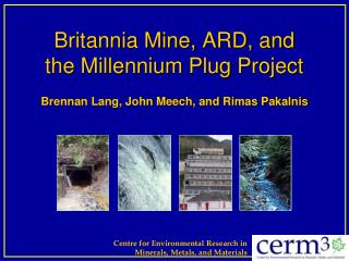 Britannia Mine, ARD, and  the Millennium Plug Project