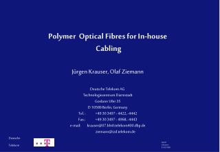 Polymer  Optical Fibres for In-house  Cabling Jürgen Krauser, Olaf Ziemann Deutsche Telekom AG