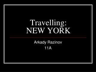 Travelling: NEW YORK