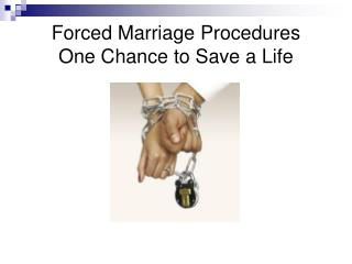Forced Marriage Procedures One Chance to Save a Life