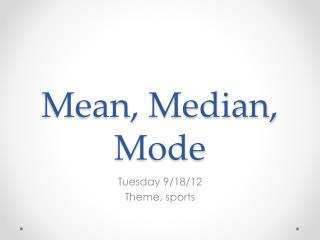 Mean, Median, Mode