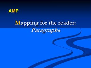 M apping for the reader:  Paragraphs