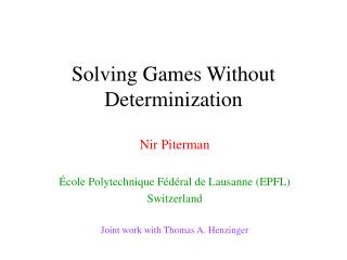 Solving Games Without Determinization