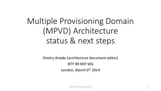 Multiple Provisioning Domain (MPVD)  Architecture status & next  steps