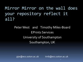Mirror  Mirror  on the wall does your repository reflect it all?